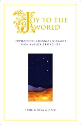 Joy to the World: Inspirational Christmas Messages from America's Best Preachers