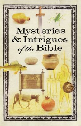 Mysteries and Intrigues of the Bible
