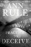 Book Cover Image. Title: Practice to Deceive, Author: Ann Rule
