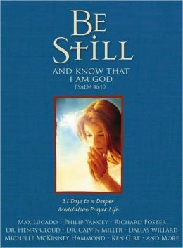 Be Still and Know That I am God: 31 Days to a Deeper Meditative Prayer Life