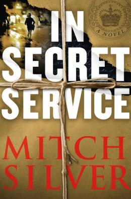 In Secret Service: A Novel