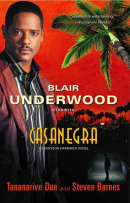 Blair Underwood Presents: Casanegra (Tennyson Hardwick Series #1)