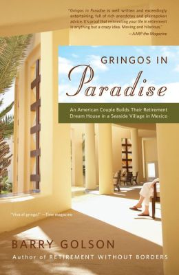 Gringos in Paradise: An American Couple Builds Their Retirement Dream House in a Seaside Village in Mexico