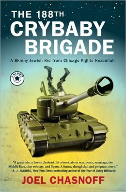 The 188th Crybaby Brigade: A Skinny Jewish Kid from Chicago Fights Hezbollah: A Memoir
