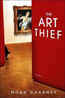The Art Thief: A Novel
