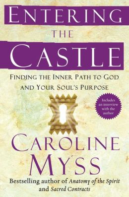 Entering the Castle: An Inner Path to God and Your Soul