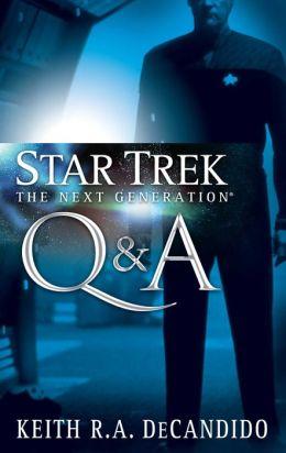 Star Trek The Next Generation: Q & A