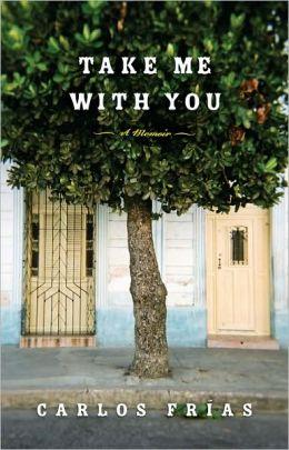 Take Me With You: A Memoir