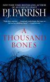Book Cover Image. Title: A Thousand Bones, Author: P. J. Parrish
