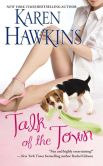 Book Cover Image. Title: Talk of the Town, Author: Karen Hawkins