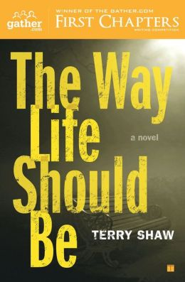 The Way Life Should Be: A Novel