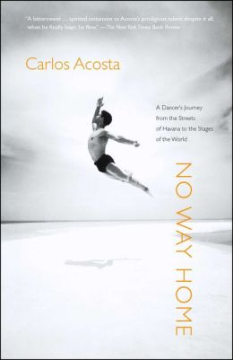 No Way Home: A Dancer's Journey from the Streets of Havana to the Stages of the World