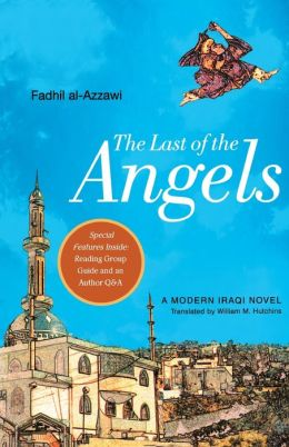 The Last of the Angels: A Modern Iraqi Novel