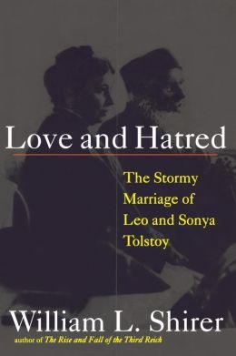Love and Hatred: The Tormented Marriage of Leo and Sonya Tolstoy
