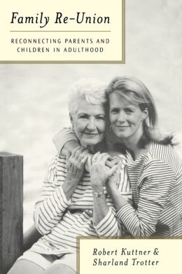 Family Re-Union: Reconnecting Parents and Children in Adulthood