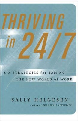 Thriving In 24/7: Six Strategies for Taming the New World of Work
