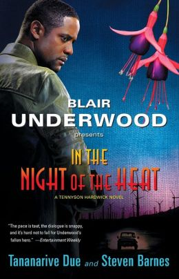 Blair Underwood Presents: In the Night of the Heat (Tennyson Hardwick Series #2)