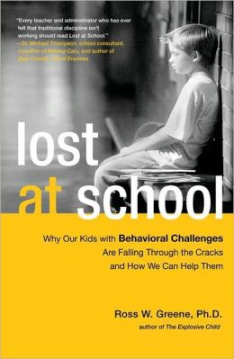 Lost at School: Why Our Kids with Behavioral Challenges are Falling Through the Cracks and How We Can Help Them