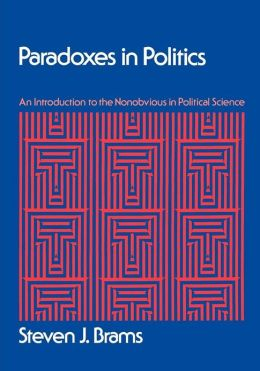 Paradoxes in Politics: An Introduction to the Nonobvious in Political Science