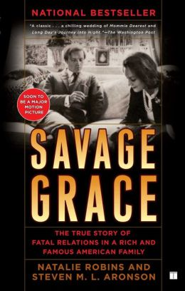 Savage Grace: The True Story of Fatal Relations in a Rich and Famous American Family