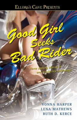 Good Girl Seeks Bad Rider: Ellora's Cave