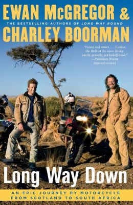 Long Way Down: An Epic Journey by Motorcycle from Scotland to South Africa