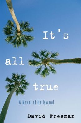 It's All True: A Novel of Hollywood