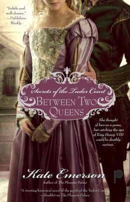 Secrets of the Tudor Court: Between Two Queens