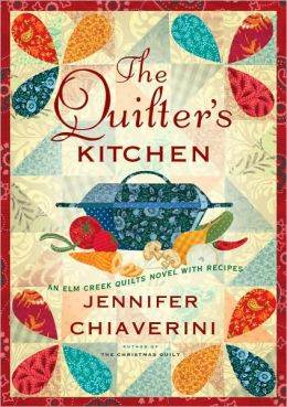 The Quilter's Kitchen (Elm Creek Quilts Series #13)