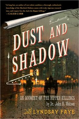 Dust and Shadow: An Account of the Ripper Killings Dr. John H. Watson