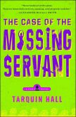 Book Cover Image. Title: The Case of the Missing Servant (Vish Puri Series #1), Author: Tarquin Hall