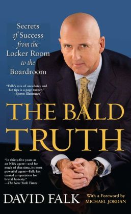 The Bald Truth: Secrets of Success from the Locker Room to the Board Room