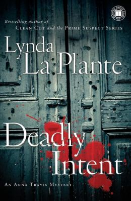 Deadly Intent (Anna Travis Series #4)