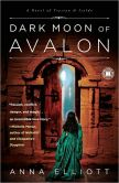 Dark Moon of Avalon: A Novel of Trystan and Isolde