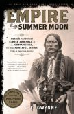 Book Cover Image. Title: Empire of the Summer Moon:  Quanah Parker and the Rise and Fall of the Comanches, the Most Powerful Indian Tribe in American History, Author: S. C. Gwynne