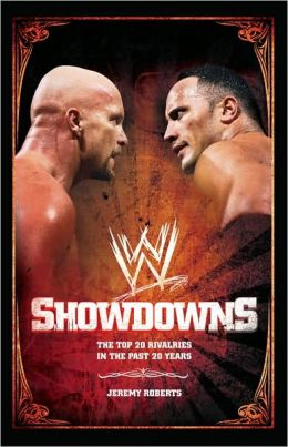 Showdowns: The 20 Greatest Wrestling Rivalries of the Last Two Decades