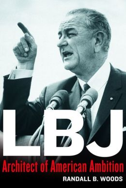 LBJ: Architect of American Ambition