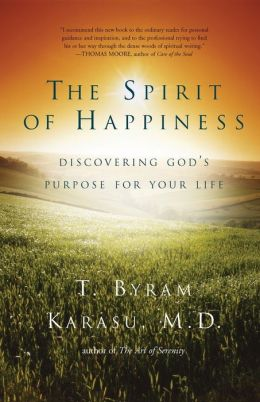 The Spirit of Happiness: Discovering God's Purpose for Your Life