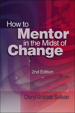 How to Mentor in the Midst of Change, 2nd Edition