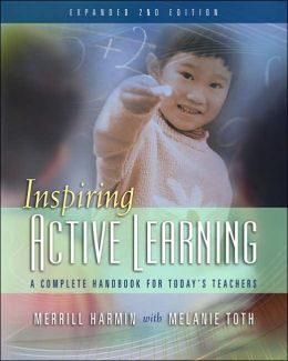 Inspiring Active Learning: A Complete Handbook for Today's Teachers