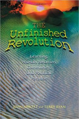 The Unfinished Revolution: Learning, Human Behavior, Community, and Political Paradox