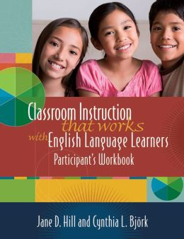 Classroom Instruction That Works with English Language Learners Participants' Workbook