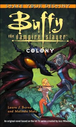 Colony (Buffy the Vampire Slayer: Stake Your Destiny Series)