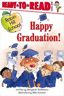 Happy Graduation! (Robin Hill School Ready-to-Read Series)
