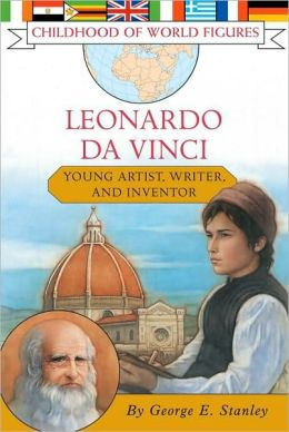 Leonardo Da Vinci: Young Artist, Writer, and Inventor (Childhood of World Figures Series)