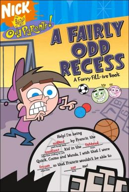 Fairly Odd Recess: A Fill-Ins Book (Fairly Oddparents Series)