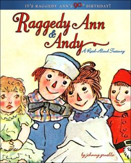 Raggedy Ann and Andy: A Read-Aloud Treasury (Raggedy Ann Series)