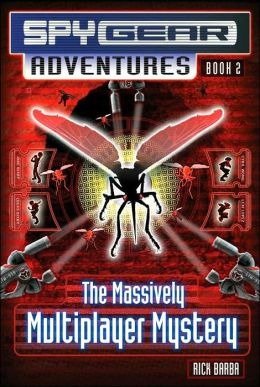 The Massively Multiplayer Mystery (Spy Gear Adventures Series #2)
