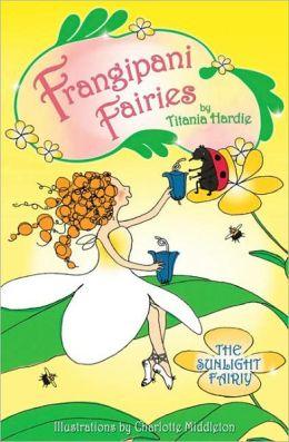 Frangipani Fairies: The Sunlight Fairy