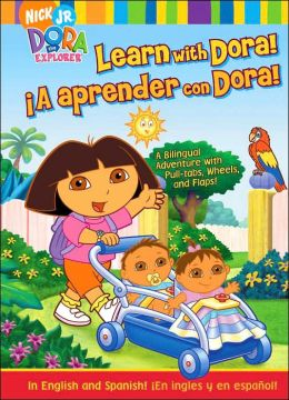 Learn with Dora!/¡A aprender con Dora!: A Bilingual Adventure with Pull-Tabs, Wheels, and Flaps! (Dora the Explorer Series)